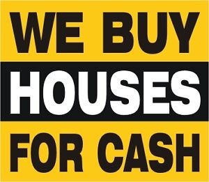 WE BUY HOUSES FOR CASH - FAST!!!