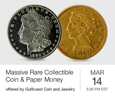 Massive Rare & Collectible coin & Paper Money Auction