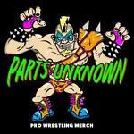 Parts Unknown Pro Wrestling Merch