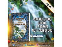 FREE ONLINE BOOK – PROPHET JESUS (PBUH) A PROPHET, NOT A SON OF GOD