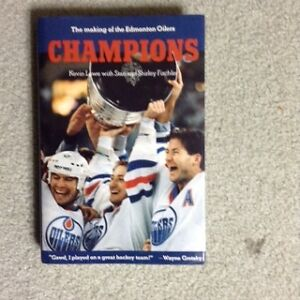 Champions, The Making of the Edmonton Oilers by Kevin Lowe