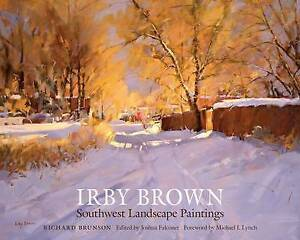Irby Brown: Southwest Landscape Paintings by Brunson, Richard -Hcover