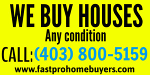 WE BUY HOUSES FAST! CLOSE IN 10 DAYS! ANY CONDITION!