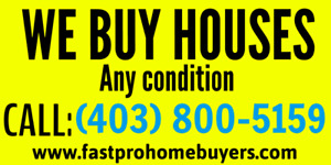 WE BUY HOUSES IN CALGARY ANY CONDITION