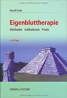 Eigenbluttherapie: Methoden Indikationen Praxis von Kreb... | Buch | Zustand