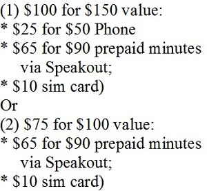$100=$25phone +$65(for $90 minutes via Speakout) +$10sim