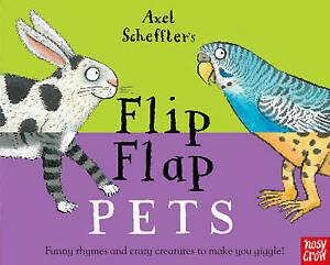 SCHEFFLER,AXEL-AXEL SCHEFFLER S FLIP FLAP PETS  BOOK NEW