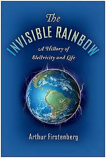 The Invisible Rainbow: A History of Electricity and Life   ✅ FDP ✅