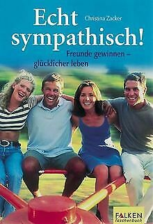 Echt sympathisch. Freunde gewinnen - glücklicher le... | Buch | Zustand sehr
