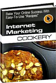 Internet Marketing Cookery Parts 1 and 2 Just $0.99