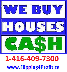 Need to SELL FAST for CASH your property, call 1-416-409-7300
