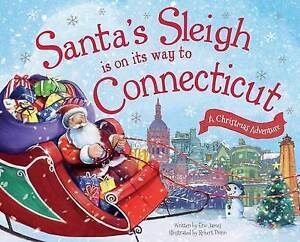 Santa's Sleigh Is on Its Way to Connecticut: A Christmas Adventur By James, Eric