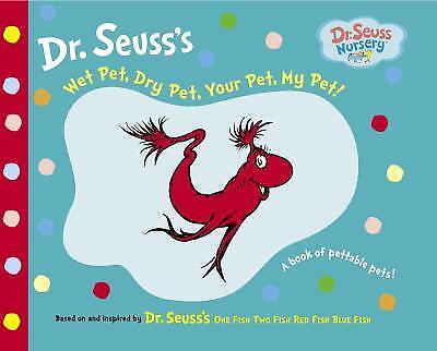 Wet Pet, Dry Pet, Your Pet, My Pet (Dr. Seuss Nursery Collection) by Seuss, Dr.