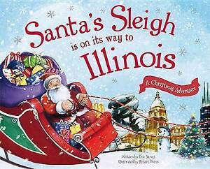 Santa's Sleigh Is on Its Way to Illinois: A Christmas Adventure By James, Eric