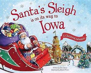 Santa's Sleigh Is on Its Way to Iowa: A Christmas Adventure By James, Eric