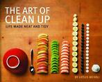 Art Of Clean Up Life Made Neat & Tidy 9781452114163
