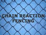 Chain Reaction Fencing