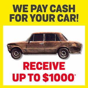 WE PAY CASH FOR YOUR CAR! UP TO 1000$*!