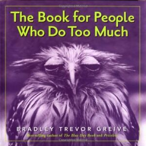 The Book for People Who Do Too Much