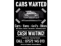 WANTED : Cars Vans 4X4 Bikes Quads Runners Non Runners - Collection Available - Cash Waiting