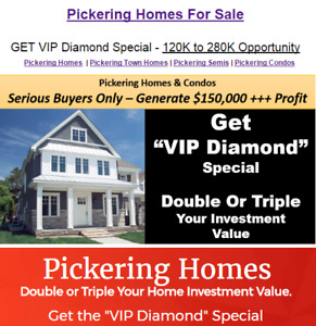 Pickering Homes VIP Diamond Special From $600,000!!