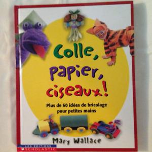 Livre bricolage: Colle, papier, ciseaux!, M. Wallace, Scholastic