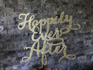"""Happily Ever After"" Cake Topper - Wedding/Shower Decor"