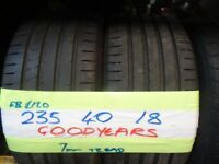 MATCHING PAIR 235 40 18 GOODYEARD 6mm TREAD £80 PAIR SUP & fittd 7dys (punct £8)