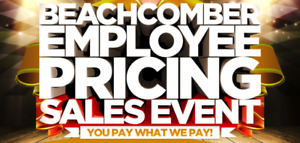 The Beachcomber Employee Sales Event is Back & ON NOW!!!