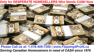 Desperate Home sellers in Muskoka Who need CASH now