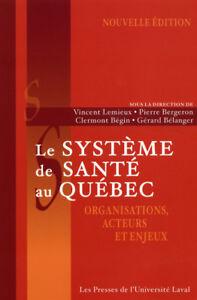 Le système de santé au Québec  Organisations, acteurs et enjeux