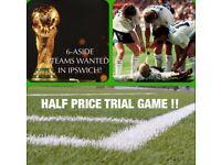 6-A-SIDE FOOTBALL IN IPSWICH!!!