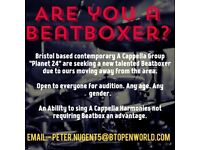 New Beatboxer wanted for A Cappella Group