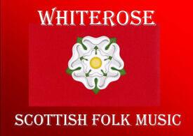 Whiterose Scottish Folk Group Available for Weddings, Parties, Concerts and Ceilidhs