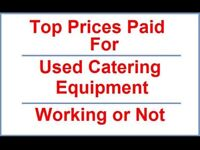Wanted : all used Commercial Catering equipment from all UK, Cash waiting.
