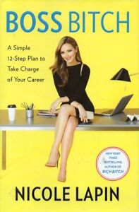 BOSS BITCH BY NICOLE LAPIN 12 STEPS TO TAKE CHARGE OF CAREER NEW
