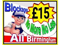 """£15"" NO MORE-NO LESS £15"" (BLOCKED TOILETS OR DRAINS) ""£15"" Fixed Price ""£15""(ALL BIRMINGHAM) 24/7"