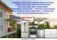 CARIBBEAN APPLIANCE PACKAGE $3000 OR $3500 *FREE RANGE HOOD