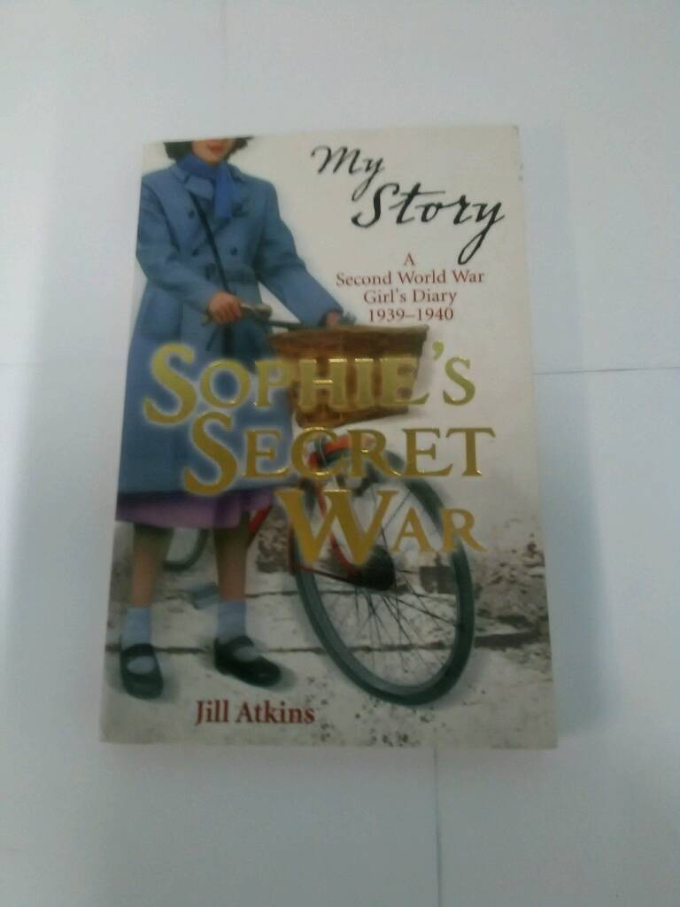Sophies secret war by Jill Atkinsin Poole, DorsetGumtree - In good condition.I would like around £4 but I am open to offers