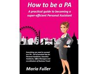How to be a PA by Maria Fuller RRP £17.99 by direct for £12.99