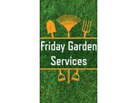Friday Garden Services- All types of Gardening/Clearance undertaken