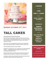 Cake Decorating - Tall-Tiered-Stacked Cakes - Monday Oct 16th!