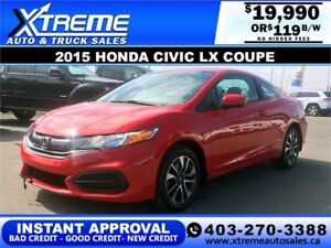 2015 Honda Civic LX Coupe Camera $119 b/w APPLY NOW DRIVE NOW