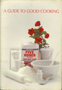A Guide to Good Cooking Five Roses Flour 23nd ed
