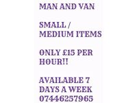 MAN AND VAN ONLY £15 PER HOUR!!!