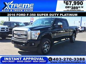 2016 Ford F-350 Super Duty Platinum *INSTANT APPROVAL $389/BW