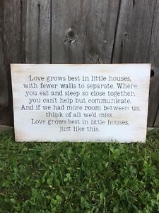 Love Grows Best in Little Houses Quote Sign