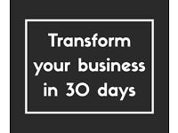 Transform your business in 30 days!