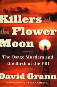 OSAGE MURDERS AND BIRTH OF FBI KILLERS OF THE FLOWER MOON NEW