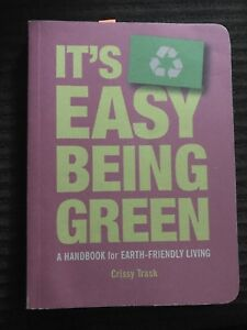 """""""It's Easy Being Green: A Handbook for Earth-Friendly Living..."""